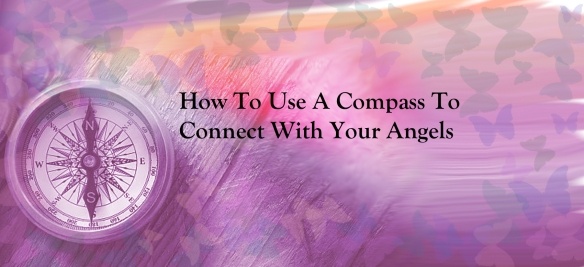how to use a compass to connect with your angels